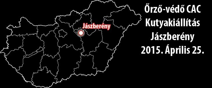 Őrző-védő CAC Kutyakiállítás – Jászberény – 2015. Április 25.