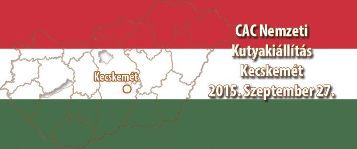 CAC Nemzeti Kutyakiállítás – Kecskemét – 2015. Szeptember 27.