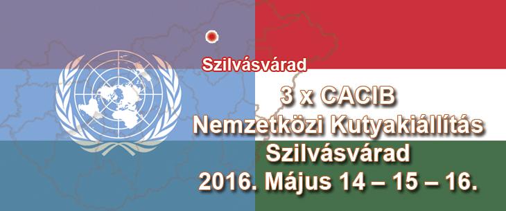 3 x CACIB Nemzetközi Kutyakiállítás – Szilvásvárad – 2016. Május 14 – 15 – 16.