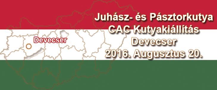 Juhász- és Pásztorkutya CAC Kutyakiállítás – Devecser – 2016. Augusztus 20.