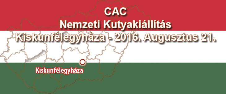 CAC Nemzeti Kutyakiállítás – Kiskunfélegyháza – 2016. Augusztus 21.