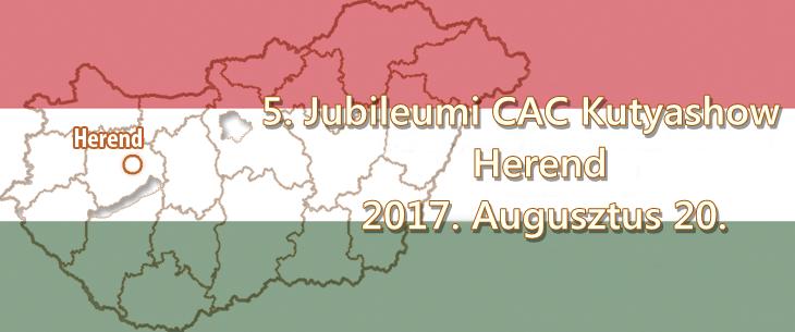 5. Jubileumi CAC Kutyashow – Herend – 2017. Augusztus 20.