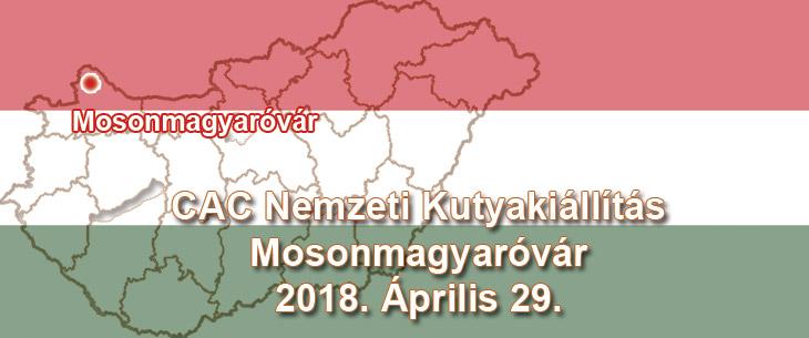 CAC Nemzeti Kutyakiállítás – Mosonmagyaróvár – 2018. Április 29.