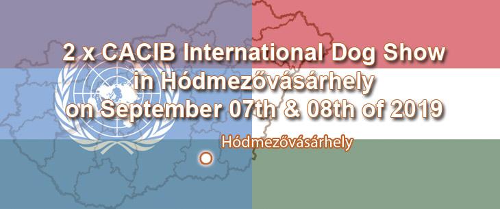 2 x CACIB International Dog Show in Hódmezővásárhely on September 07th & 08th of 2019
