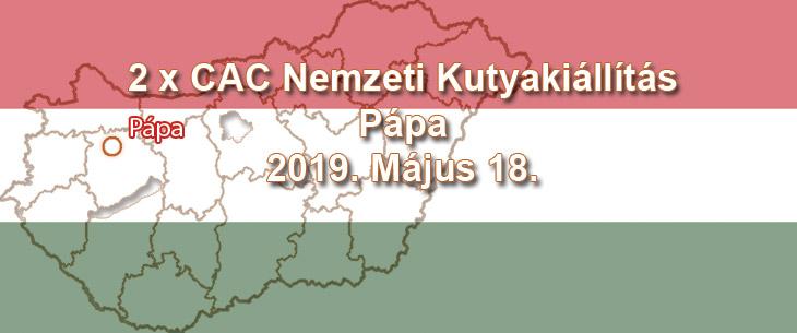 2 x CAC Nemzeti Kutyakiállítás – Pápa – 2019. Május 18.