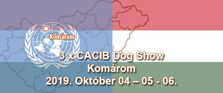 3 x CACIB Dog Show – Komárom – 2019. Október 04 – 05 – 06.